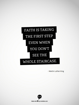 faith-is-taking-the-first-step-even-when-you-dont-see-the-whole-staircase-81
